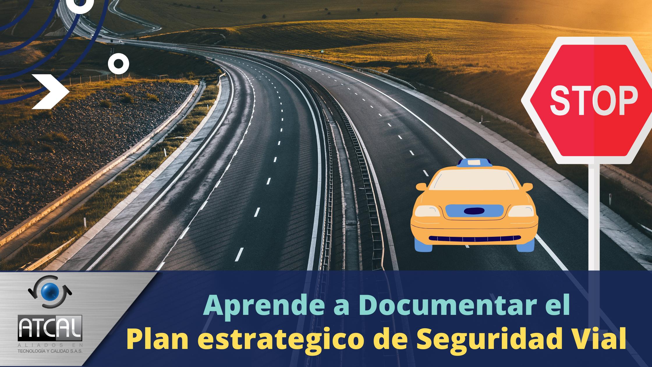 Aprende a Documentar el Plan Estratégico de Seguridad Vial (PESV)