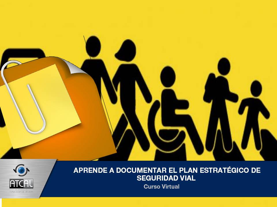 Aprende a Documentar el Plan Estratégico de Seguridad Vial
