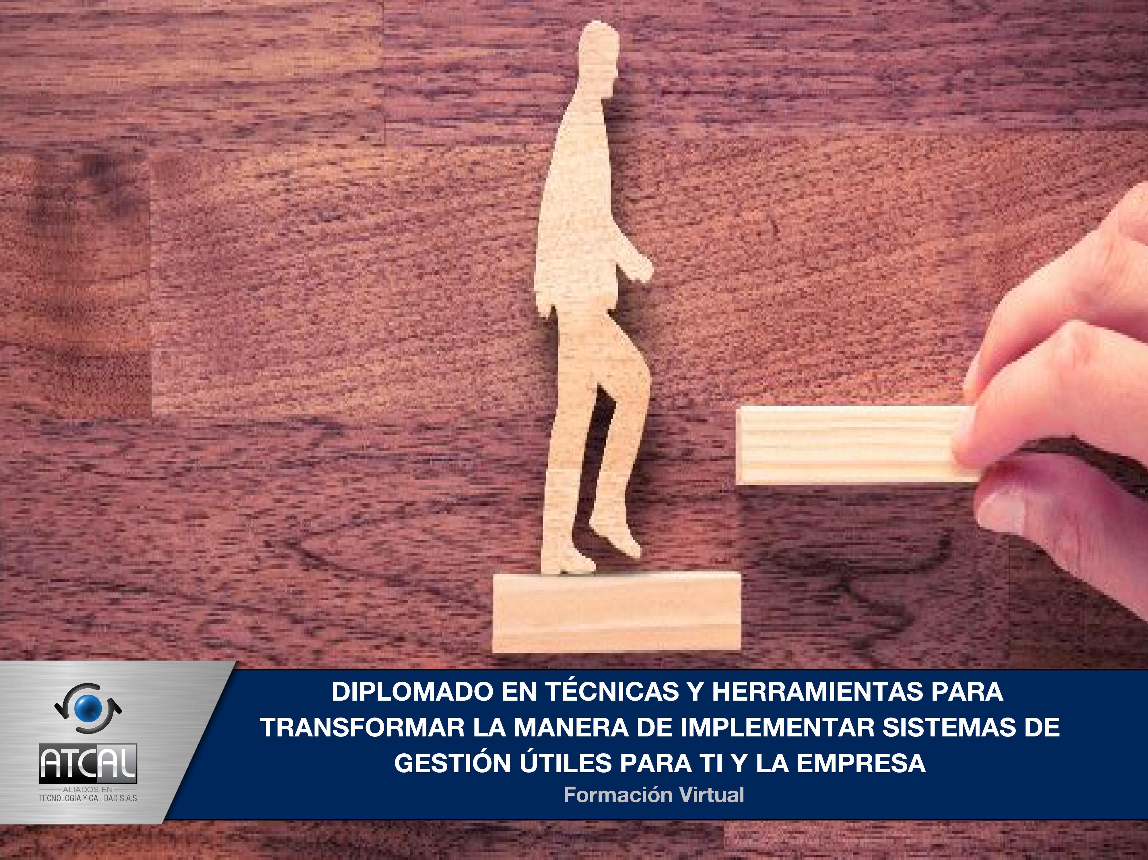 Diplomado en Técnicas y Herramientas para Transformar la Manera de Implementar Sistemas de Gestión Útiles para ti y para la Empresa Parte 2