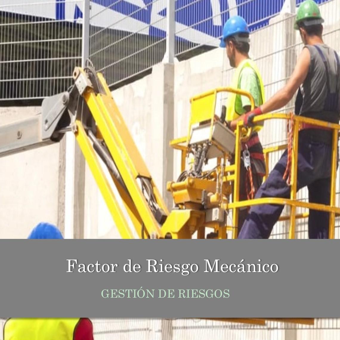 Factores de Riesgo Mecánico